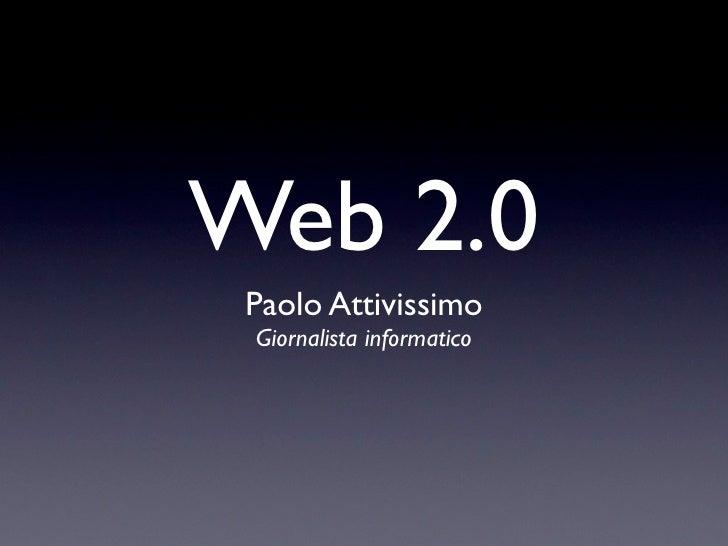 Web 2.0  Paolo Attivissimo  Giornalista informatico