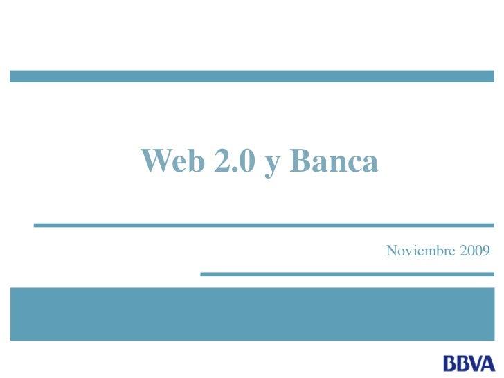 Web 2.0 y Banca                    Noviembre 2009