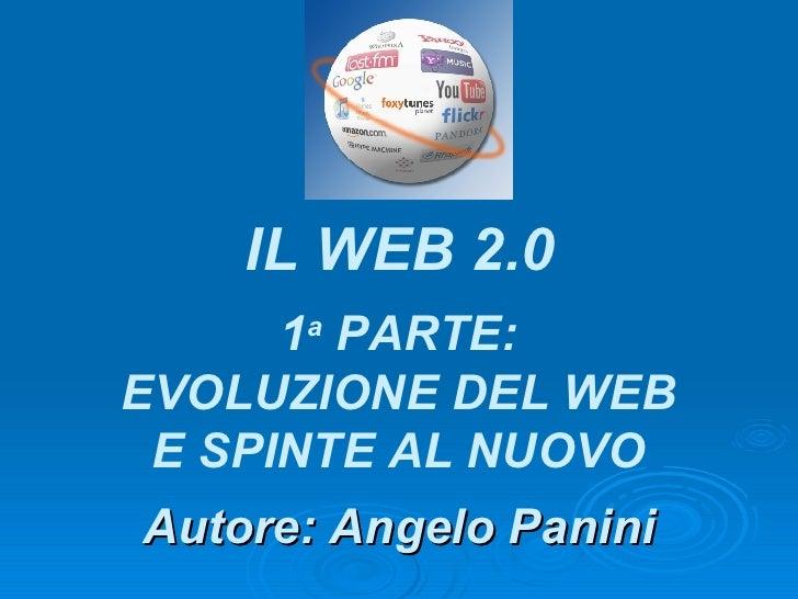 Autore: Angelo Panini IL WEB 2.0 1 a  PARTE: SPINTE AL NUOVO