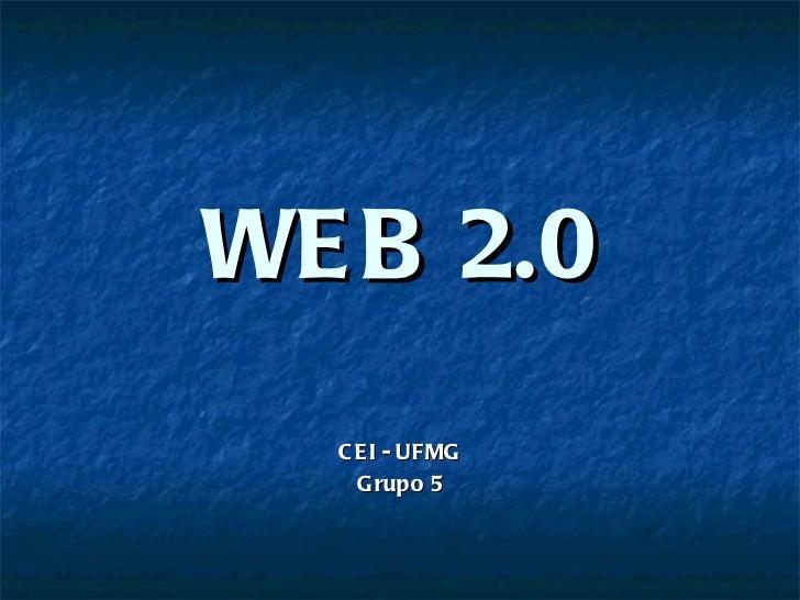 WEB 2.0 CEI - UFMG Grupo 5