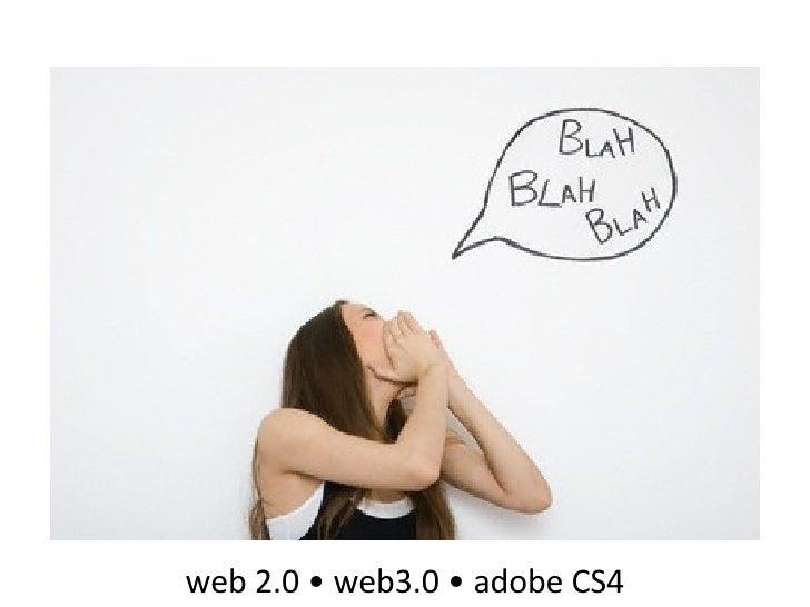 web 2.0 • web3.0 • adobe CS4
