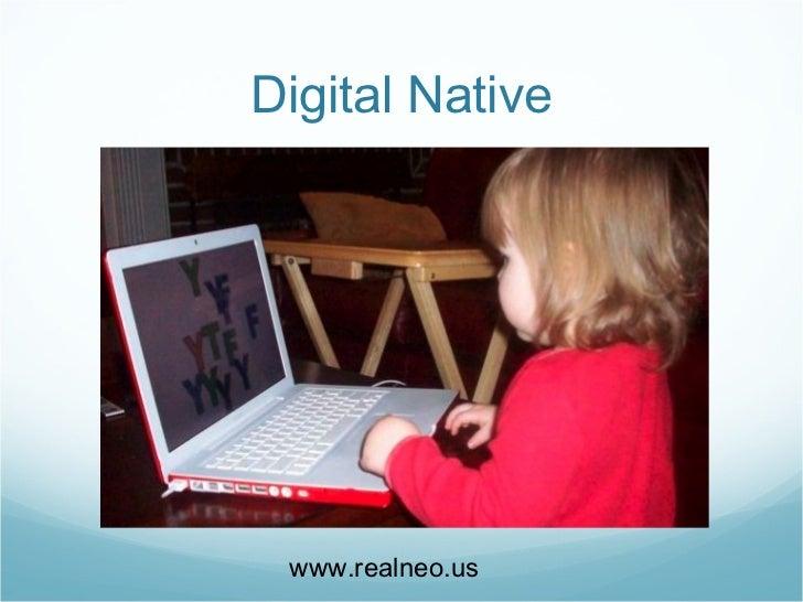 Digital Native www.realneo.us