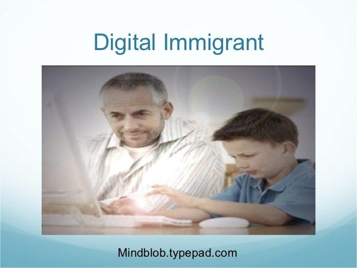 Digital Immigrant Mindblob.typepad.com