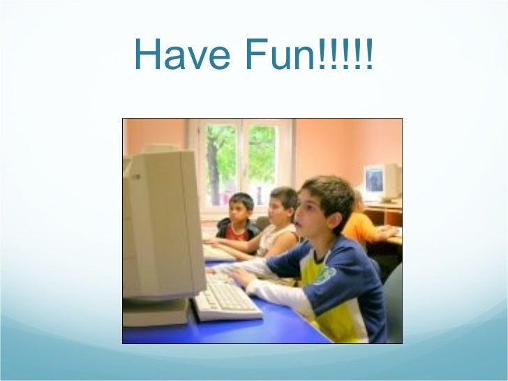 Have Fun!!!!!