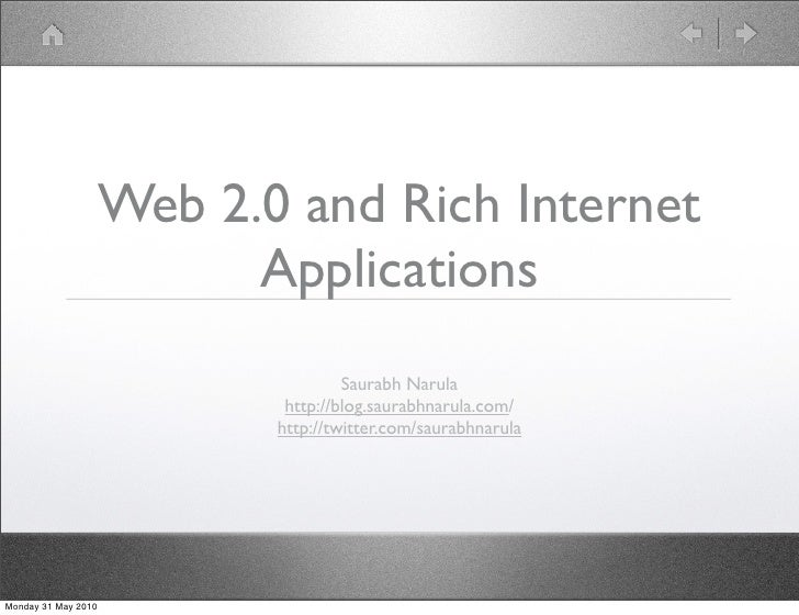 Web 2.0 and Rich Internet                            Applications                                      Saurabh Narula     ...