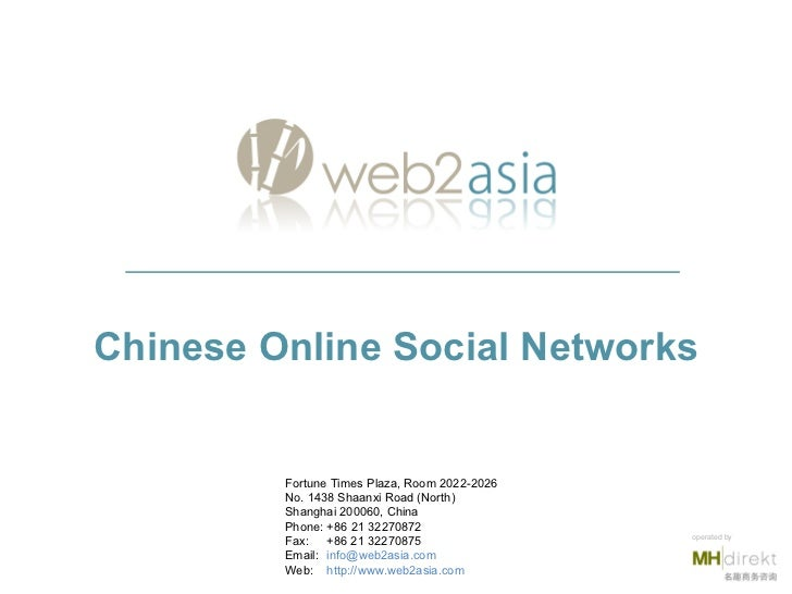 Chinese Online Social Networks Fortune Times Plaza, Room 2022-2026 No. 1438 Shaanxi Road (North) Shanghai 200060, China Ph...
