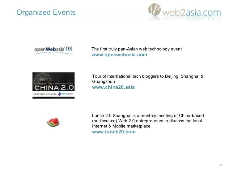 Organized Events The first truly pan-Asian web technology event www. openwebasia.com Tour of international tech bloggers t...