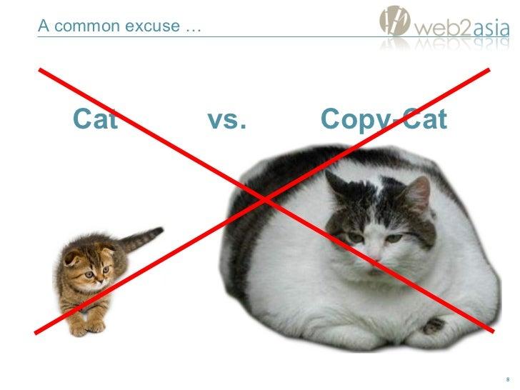 A common excuse … Cat  vs.  Copy-Cat