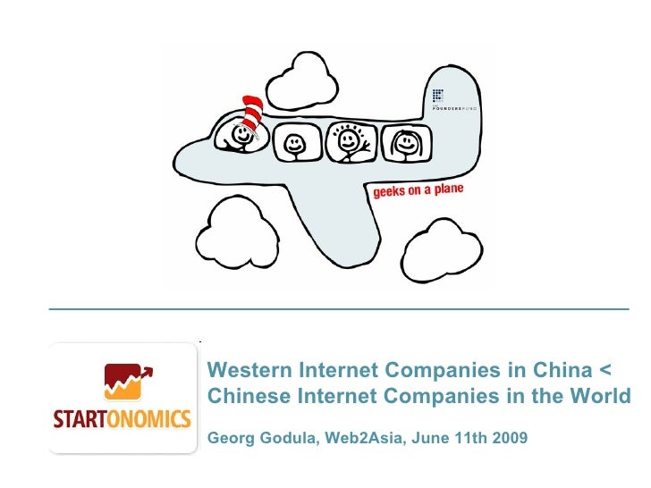 Western Internet Companies in China < Chinese Internet Companies in the World Georg Godula, Web2Asia, June 11th 2009