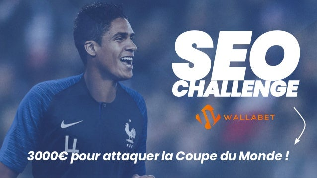 SEOCHALLENGE 3000€ pour attaquer la Coupe du Monde !