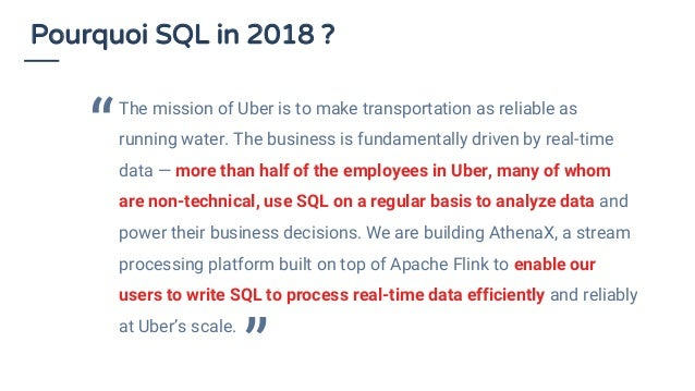 Pourquoi SQL in 2018 ? The mission of Uber is to make transportation as reliable as running water. The business is fundame...