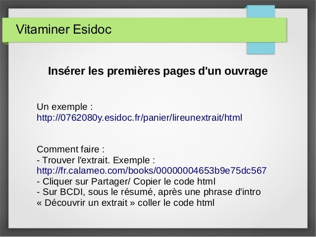 Vitaminer Esidoc Insérer les premières pages d'un ouvrage Un exemple : http://0762080y.esidoc.fr/panier/lireunextrait/html...