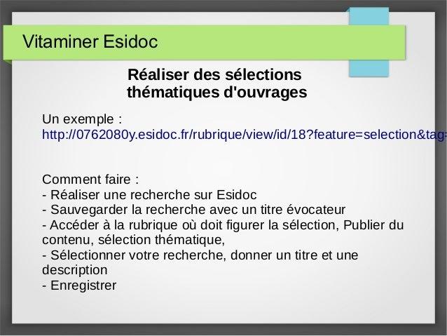 Vitaminer Esidoc Réaliser des sélections thématiques d'ouvrages Un exemple : http://0762080y.esidoc.fr/rubrique/view/id/18...