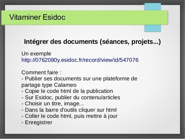 Vitaminer Esidoc Intégrer des documents (séances, projets...) Un exemple http://0762080y.esidoc.fr/record/view/id/547076 C...