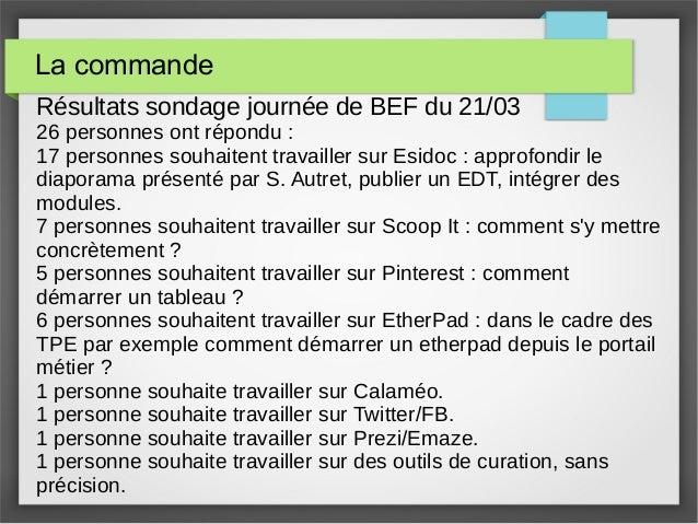 La commande Résultats sondage journée de BEF du 21/03 26 personnes ont répondu : 17 personnes souhaitent travailler sur Es...