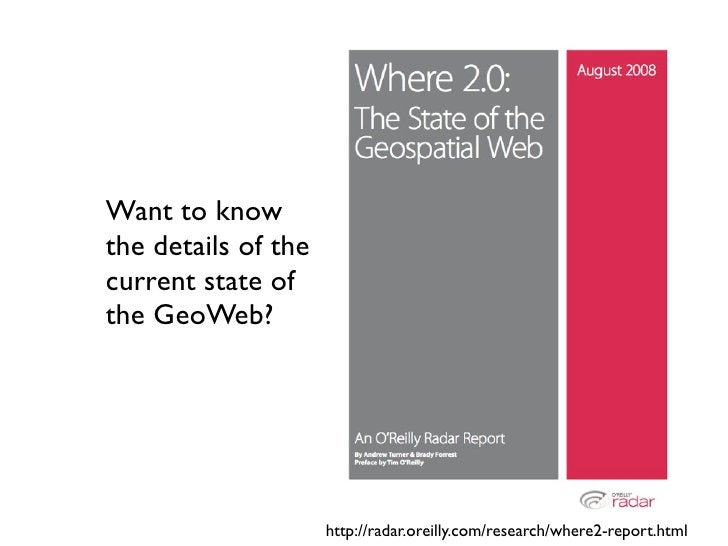 Want to know the details of the current state of the GeoWeb?                          http://radar.oreilly.com/research/wh...