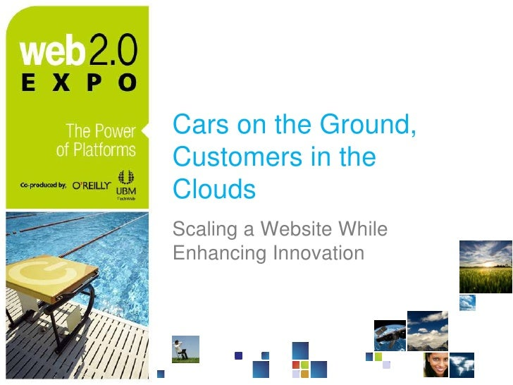 Cars on the Ground, Customers in the Clouds<br />Scaling a Website While Enhancing Innovation<br />