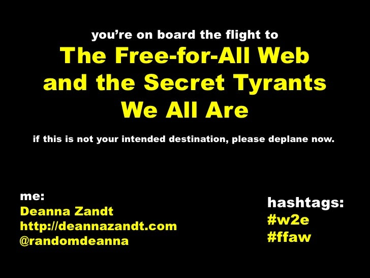 you're on board the flight toThe Free-for-All Weband the Secret Tyrants We All Are<br />if this is not your intended desti...
