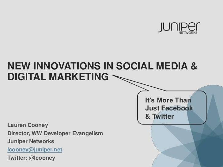 New Innovations in social media & digital marketing <br />It's More Than Just Facebook & Twitter<br />Lauren Cooney<br />D...