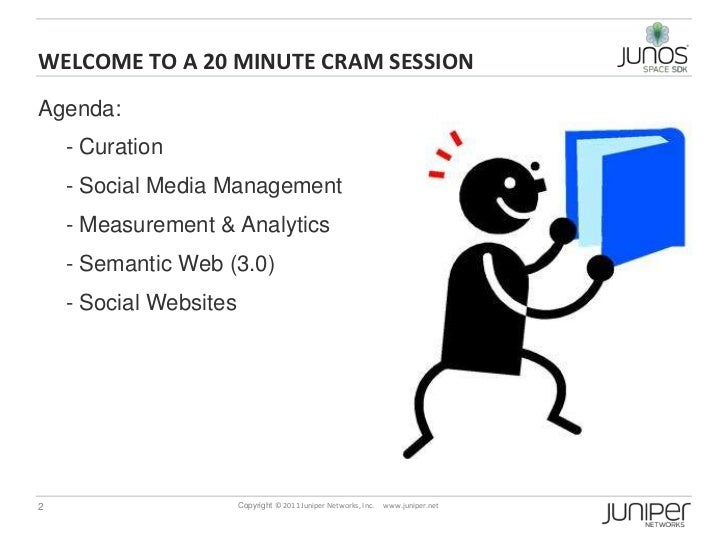 Welcome to a 20 minute cram session<br />Agenda:<br />- Curation<br />- Social Media Management<br />- Measurement & Analy...