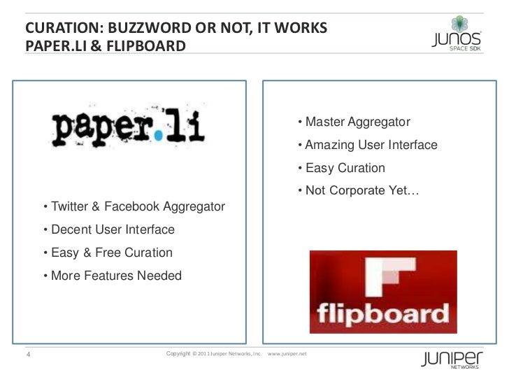 Curation: buzzword or not, it worksPaper.Li & FlipBoard<br /><ul><li> Master Aggregator