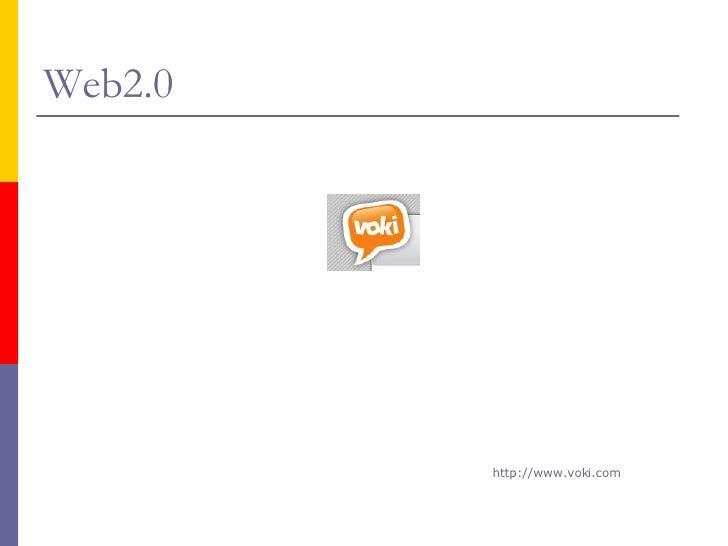 Web2.0 http:// www.voki.com