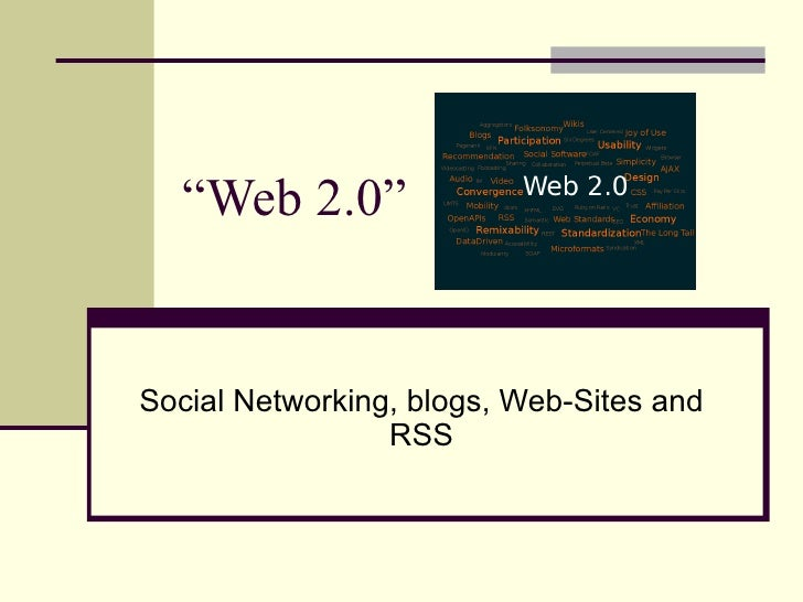 """"""" Web 2.0"""" Social Networking, blogs, Web-Sites and RSS"""