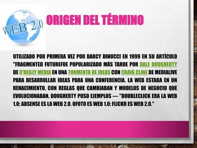 """ORIGEN DEL TÉRMINO UTILIZADO POR PRIMERA VEZ POR DARCY DINUCCI EN 1999 EN SU ARTÍCULO """"FRAGMENTED FUTUREFUE POPULARIZADO M..."""