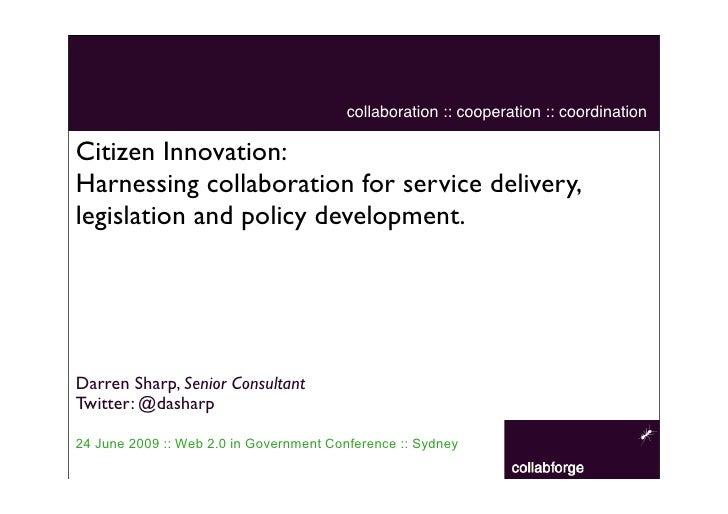 collaboration :: cooperation :: coordination  Citizen Innovation: Harnessing collaboration for service delivery, legislati...
