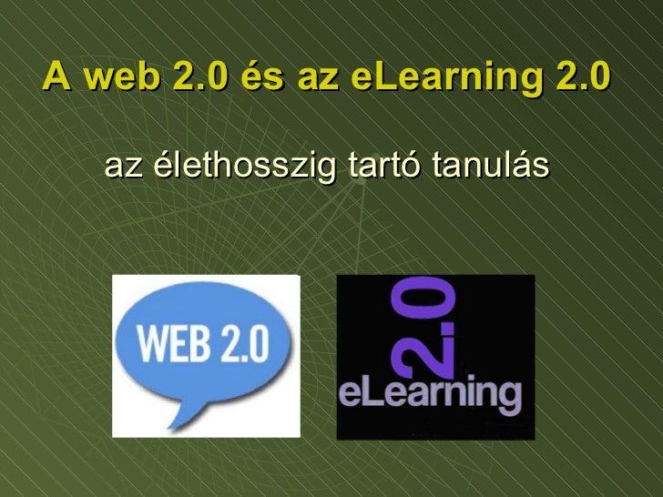 A web 2.0 és az eLearning 2.0 az élethosszig tartó tanulás