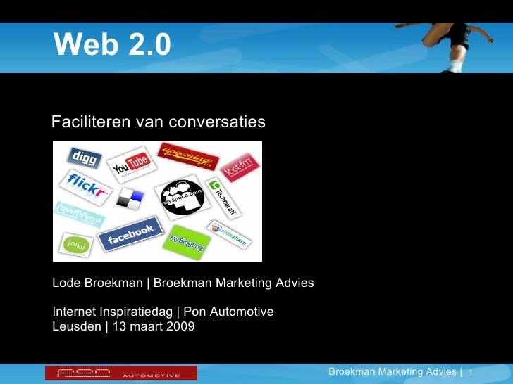 Web 2.0 Faciliteren van conversaties Lode Broekman | Broekman Marketing Advies Internet Inspiratiedag | Pon Automotive Leu...