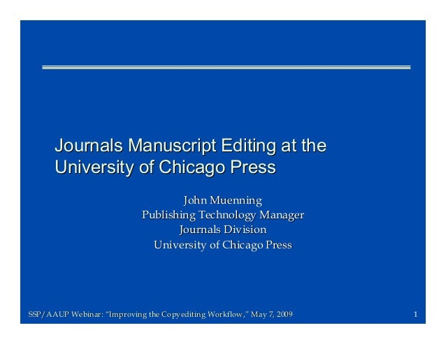 Journals Manuscript Editing at the      University of Chicago Press                                    John Muenning      ...