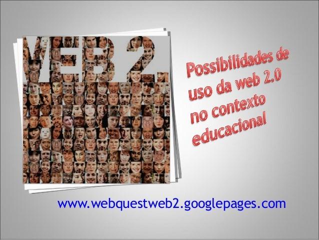 www.webquestweb2.googlepages.com