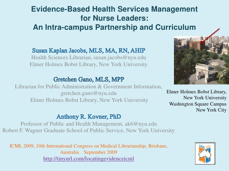 Evidence-Based Health Services Management  for Nurse Leaders:  An Intra-campus Partnership and Curriculum  Elmer Holmes Bo...