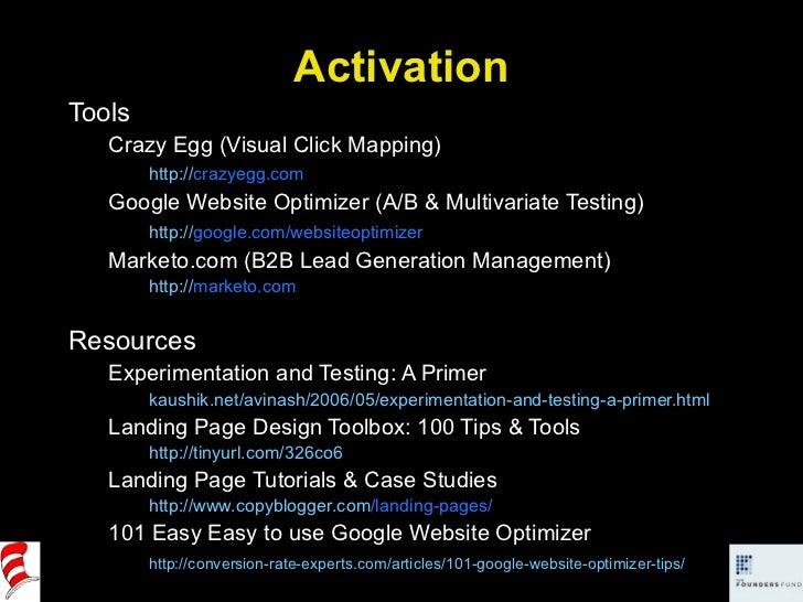 Activation <ul><li>Tools </li></ul><ul><ul><li>Crazy Egg (Visual Click Mapping) </li></ul></ul><ul><ul><li>http:// crazyeg...