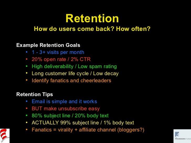 <ul><li>Example Retention Goals </li></ul><ul><ul><li>1 - 3+ visits per month </li></ul></ul><ul><ul><li>20% open rate / 2...