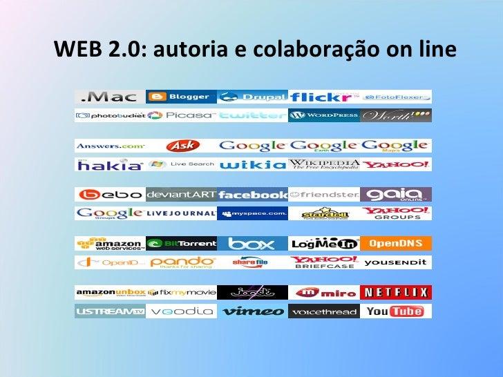 WEB 2.0: autoria e colaboração on line