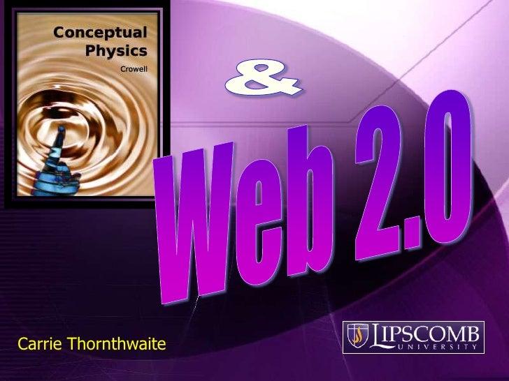 &<br />Web 2.0<br />Carrie Thornthwaite<br />