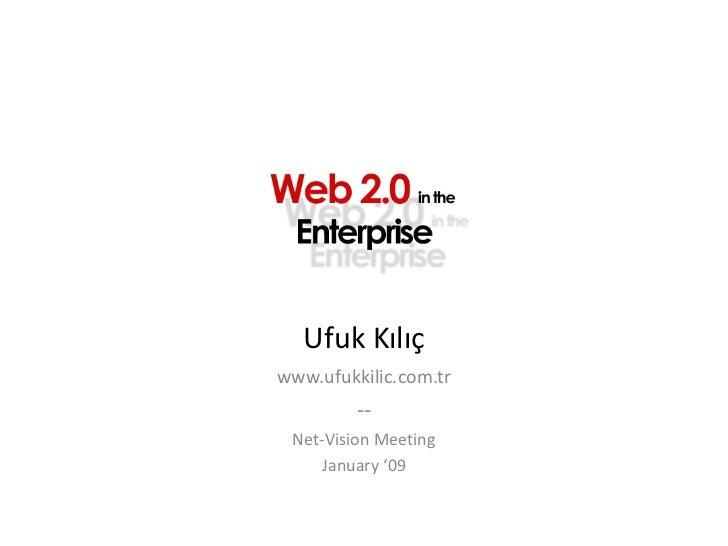 Ufuk Kılıçwww.ufukkilic.com.tr         -- Net-Vision Meeting     January '09