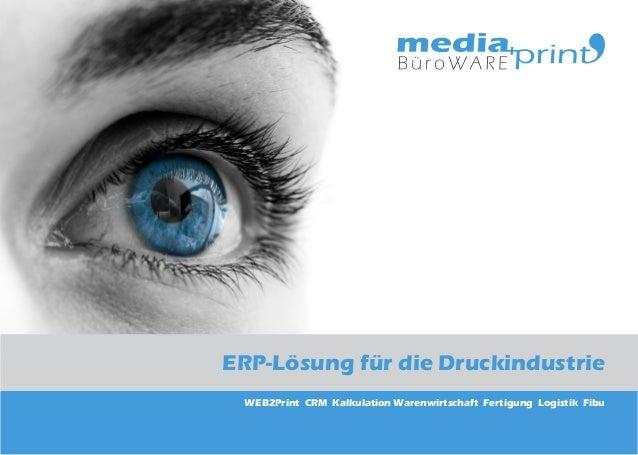 ERP-Lösung für die Druckindustrie WEB2Print CRM Kalkulation Warenwirtschaft Fertigung Logistik Fibu
