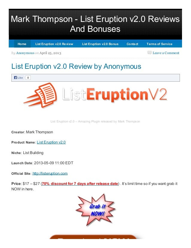 Mark Thompson - List Eruption v2.0 ReviewsAnd BonusesLeave a CommentLike 8by Anonymous on April 25, 2013List Eruption v2.0...