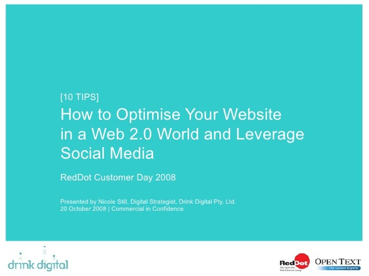 How to Optimise Your Website  in a Web 2.0 World and Leverage Social Media RedDot Customer Day 2008  Presented by Nicole S...