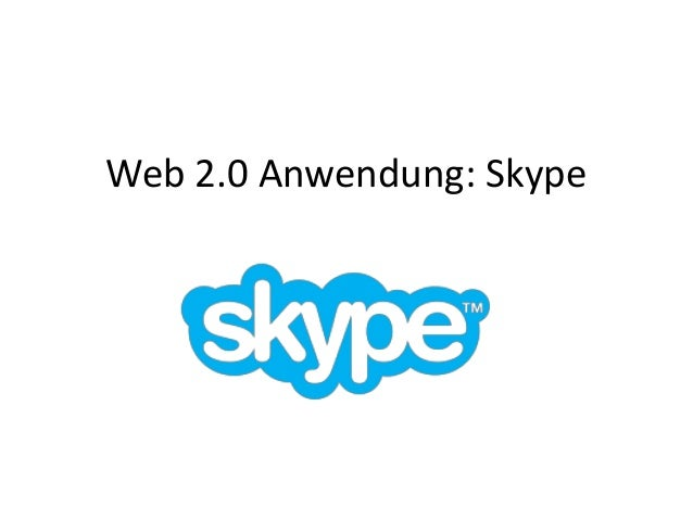 Web 2.0 Anwendung: Skype