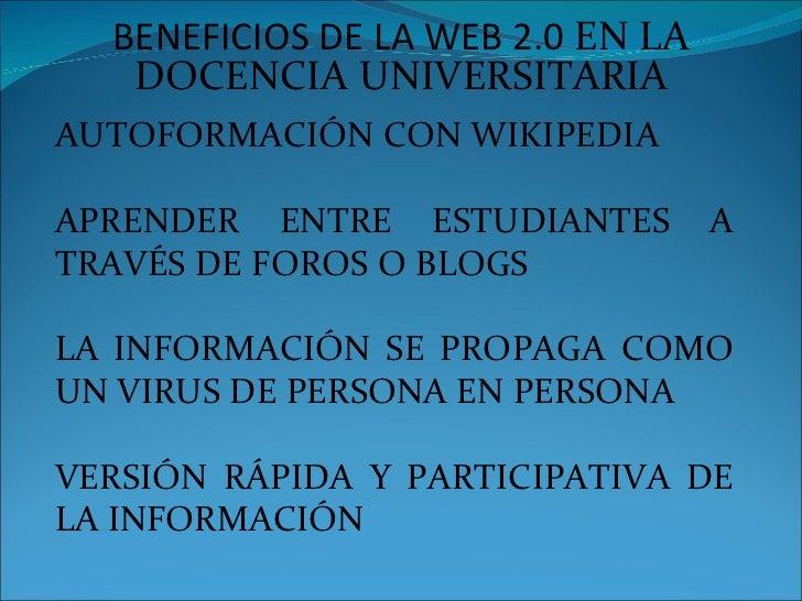 BENEFICIOS DE LA WEB 2.0  EN LA DOCENCIA UNIVERSITARIA AUTOFORMACIÓN CON WIKIPEDIA APRENDER ENTRE ESTUDIANTES A TRAVÉS DE ...