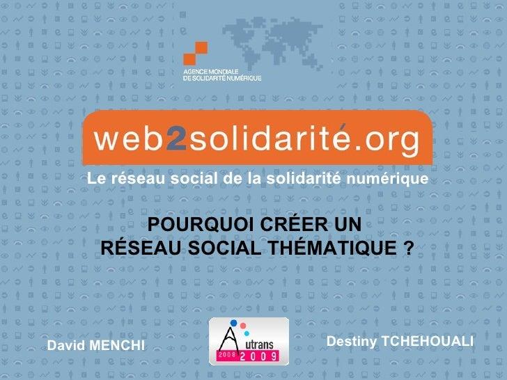 Agence mondiale de  solidarité numérique David Menchi Destiny Tchehouali Les rencontres d'Autrans 2009 Agence mondiale de ...