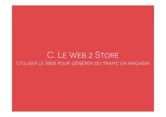 web2store comment utiliser le web pour g n rer du trafic en magasin. Black Bedroom Furniture Sets. Home Design Ideas