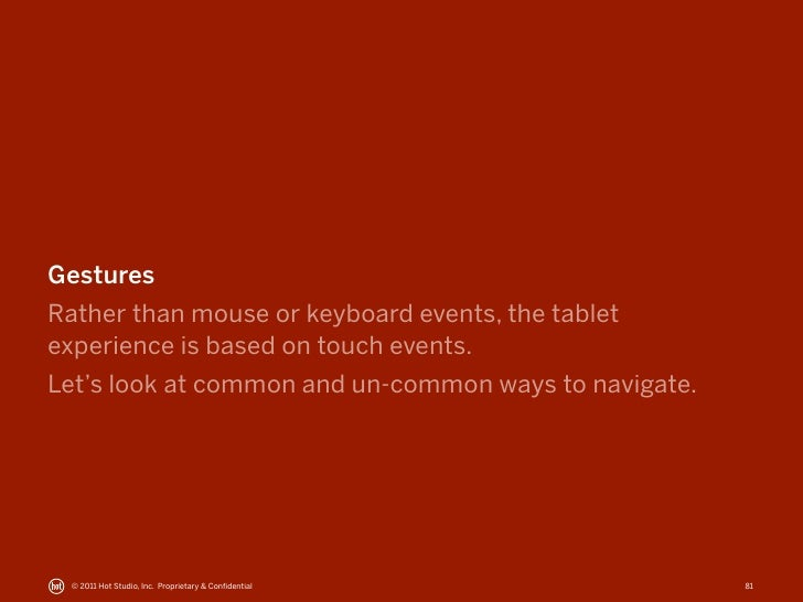 GesturesRather than mouse or keyboard events, the tabletexperience is based on touch events.Let's look at common and un-co...