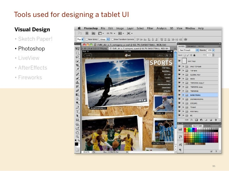 Tools used for designing a tablet UIVisual Design• Sketch Paper!• Photoshop• LiveView• AfterE ects• Fireworks             ...