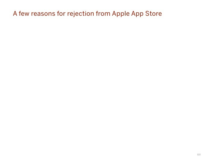 A few reasons for rejection from Apple App Store • Not following Apple's Interface Guidelines • Lack of rights to content ...