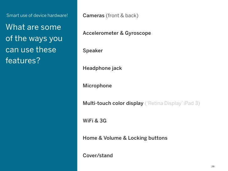 Smart use of device hardware!   Cameras (front & back)What are some                                Accelerometer & Gyrosco...